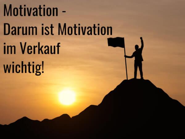 Motivation - Darum ist Motivation im Verkauf wichtig!